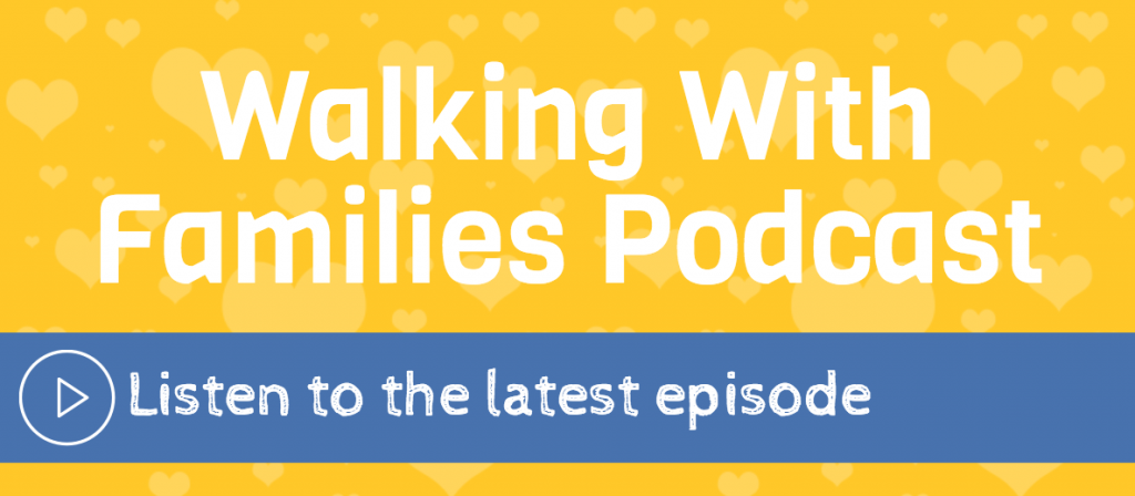 walking with families podcast advertisement